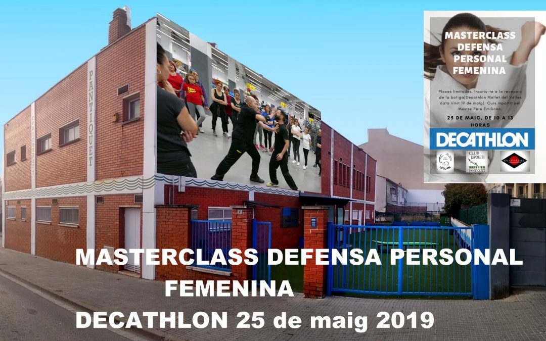 Master Class Defensa Personal Femenina, Club Pantiquet en Decathlon, 25.05.2019